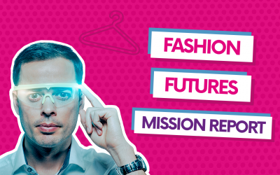 Fashion Futures – Mission Report